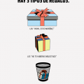 hay tres tipos de regalos