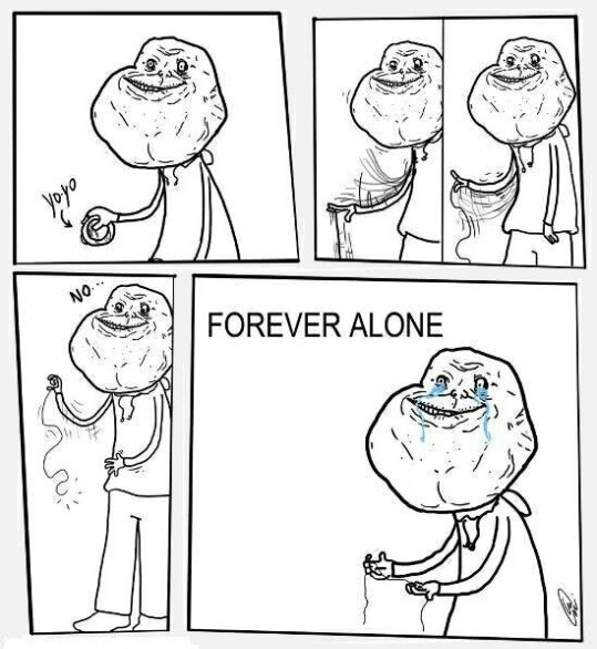 Forever alone maximo