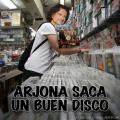 Arjona saca un buen disco