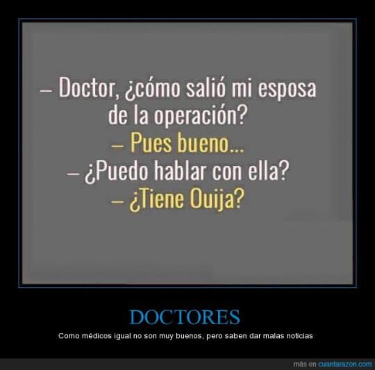 Los doctores saben dar las malas noticias