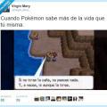 Pokemon sabe mas de la vida que tu