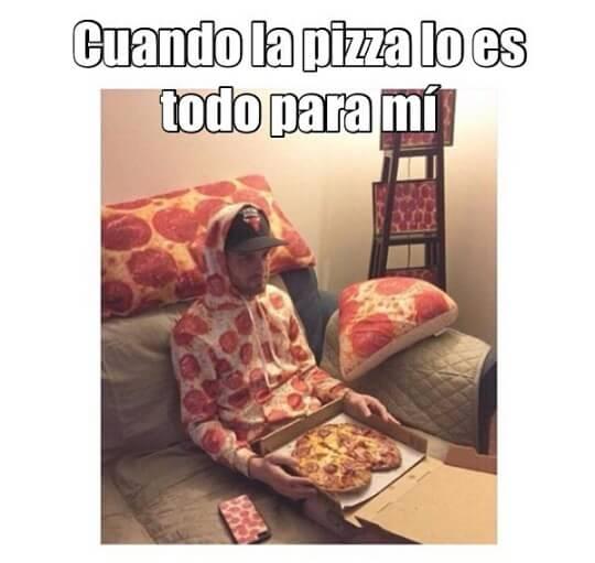 Cuando la pizza es todo para ti
