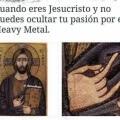 A jesucristo le gustaba el metal