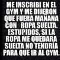 En el gym son estupidos