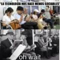 En realidad nunca fuimos sociables
