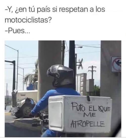 Y en tu pais respetan a los motociclistas