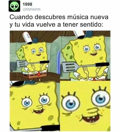 Cuando descubres nueva musica que te gusta