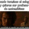 Cuando te transformas en profesor de matematicas