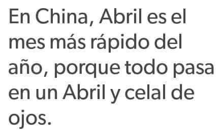 Abril el mes que más rápido pasa en china