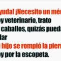 Nunca pidas ayuda a un veterinario