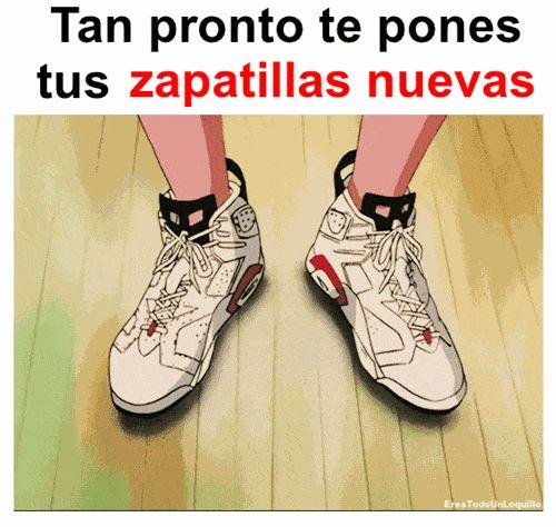 Cuando tienes zapatillas nuevas