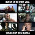 Nunca viajes con Tom Hanks