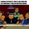 Cuando dan un capitulo nuevo de Los Simpsons