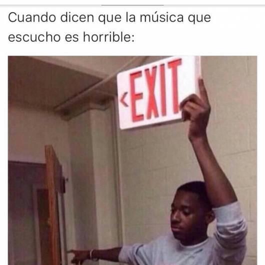 Cuando no le gusta nuestra musica