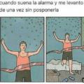 Cuando te levantas con la primera alarma