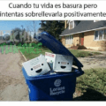 Cuando tu vida es una basura