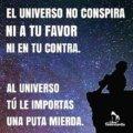 El universo no conspira en contra de ti