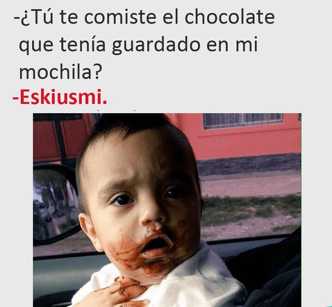 Tu te comiste mis chocolates
