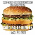 Eres como las hamburguesas de Mc dONALDS