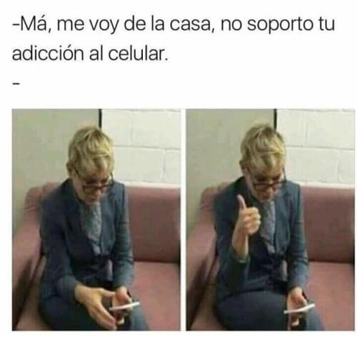 Cuando tu mdre es adicta al celular