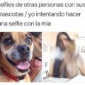 Selfies con mi mascota