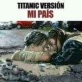 Titanic version mi pais