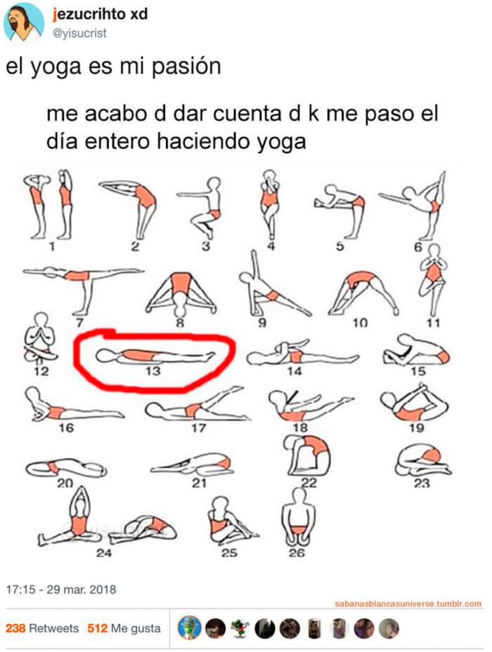 Me acabo de dar cuenta de que hago yoga todo el dia