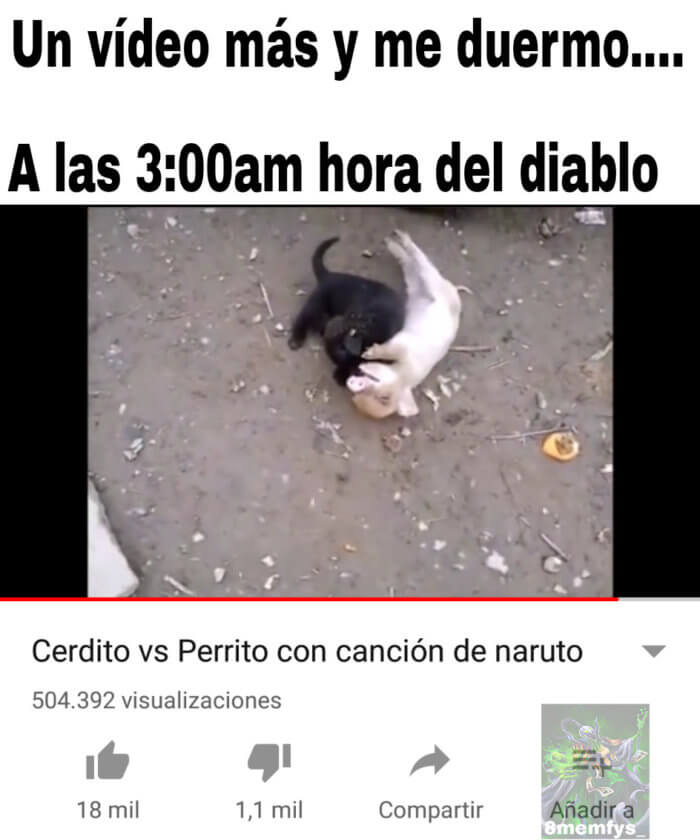 Solo un video mas y a dormir