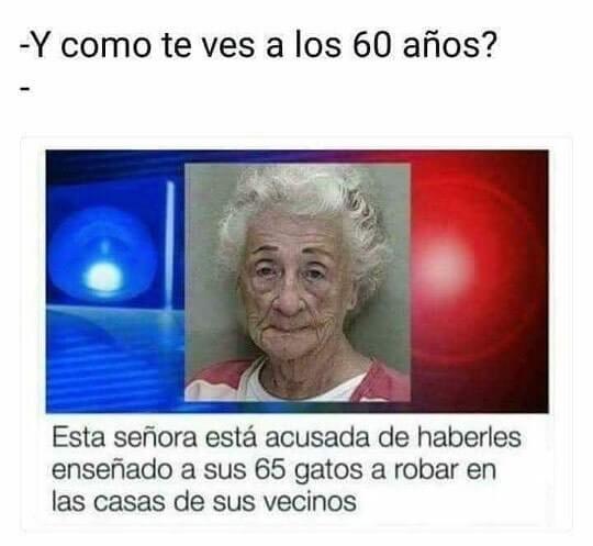 Y como te ves a los 60 años