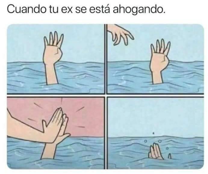 Cuando tu ex se esta ahogando