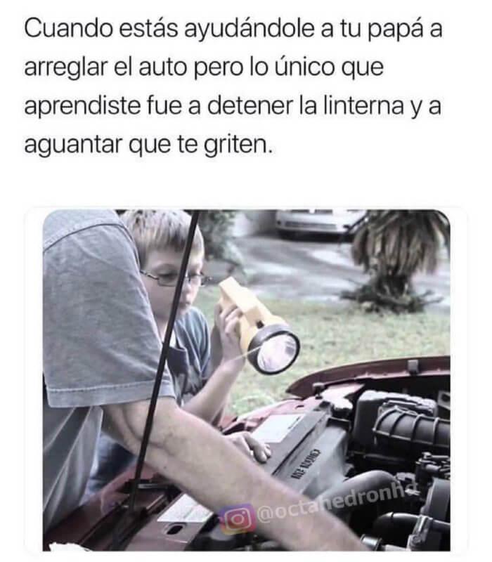 Cuando ayudas a arreglar el auto