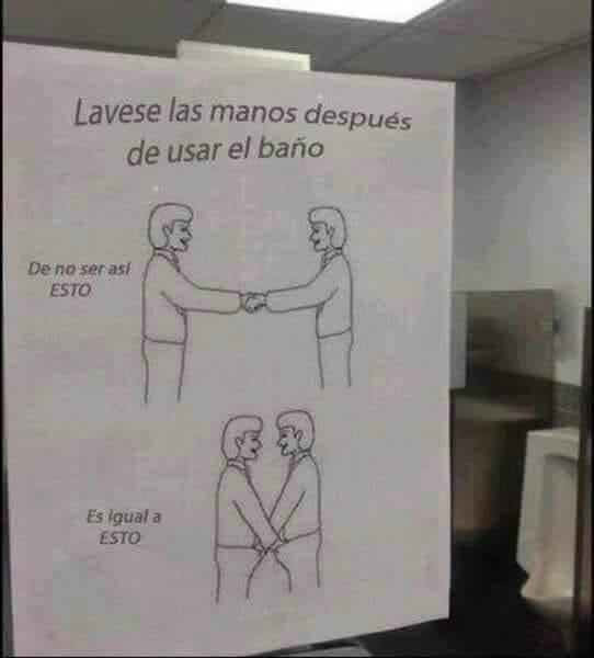 Lavese las manos despues de ir al baño