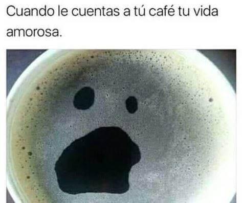 Cuando le cuentas al cafe tu vida amorosa