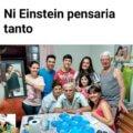 Ni Einstein pensaba tanto