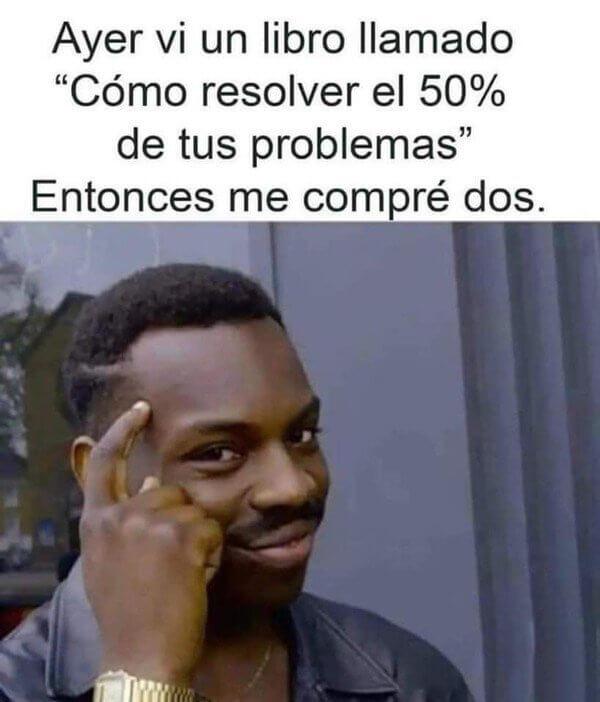Como resolver el 50% de tus problemas