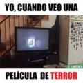 Yo cuando veo una película de terror