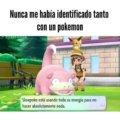 Nunca me identifique tanto con un Pokémon
