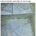 El administrador consiguió marmol barato