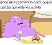 Cuando comes como puerca